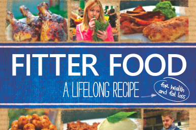 Fitter Food – a lifelong recipe for health and fat loss