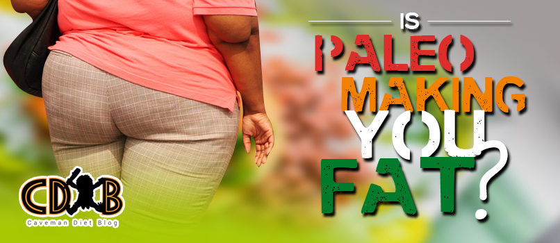Is The Paleo Diet Making You Fat? Guest Post By Gray Hayes