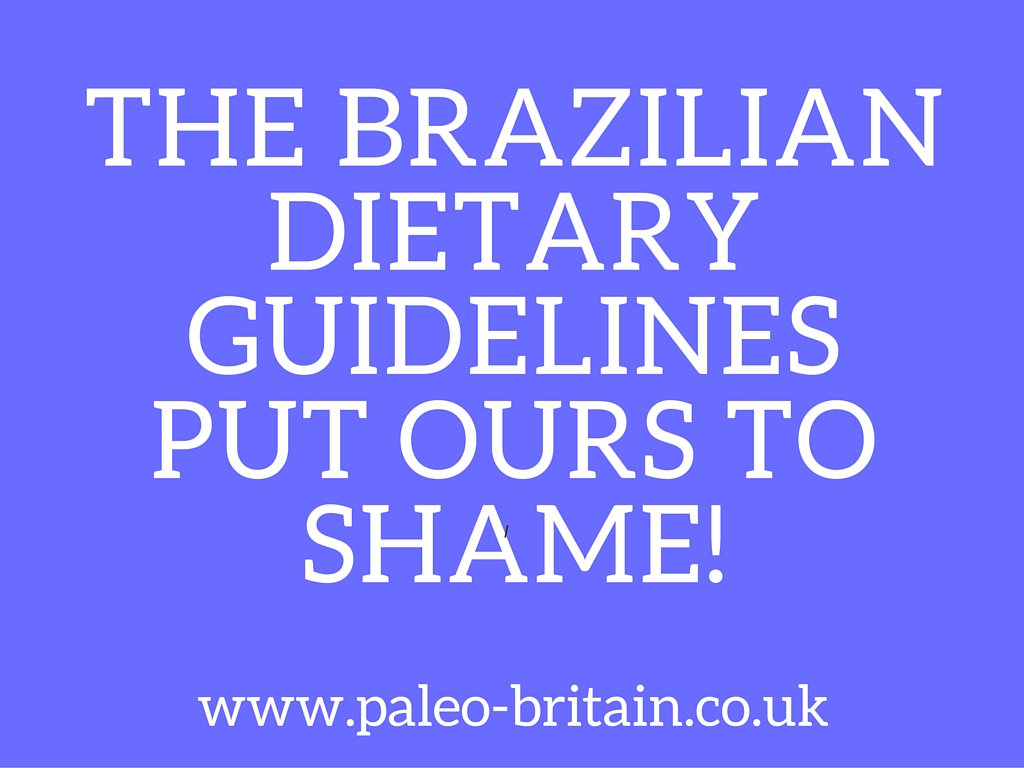 The Brazilian Dietary Guidelines Put Ours to Shame!