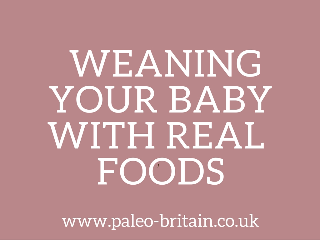 Weaning Your Baby with Real Foods