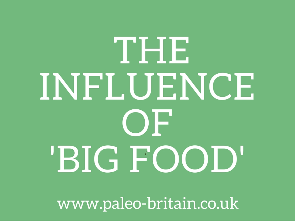 The Influence of Big Food, the SACN and the Carbohydrate & Health Report