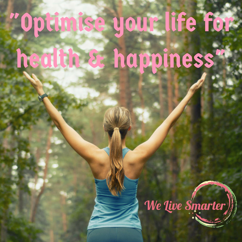 -Optimise your life for health & happiness-