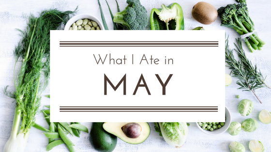 What I Ate in May & My Bone Broth Experiment