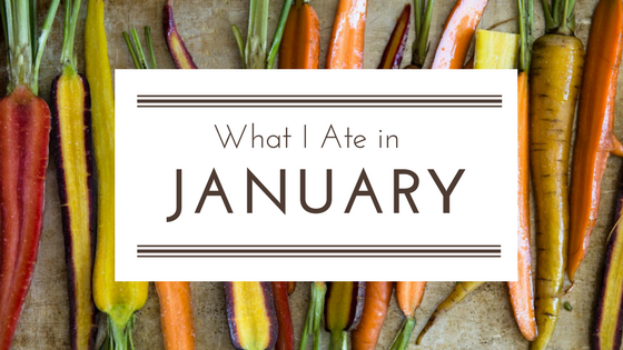 What I Ate in January