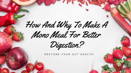 How and Why to Make a Mono Meal for Better Digestion